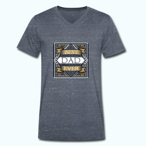 BEST DAD EVER - Men's Organic V-Neck T-Shirt by Stanley & Stella