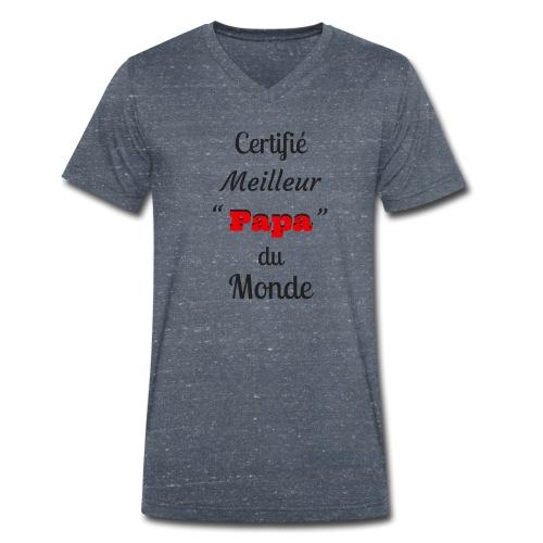 t-shirt fete des pères certifié meilleur papa - T-shirt bio col V Stanley & Stella Homme