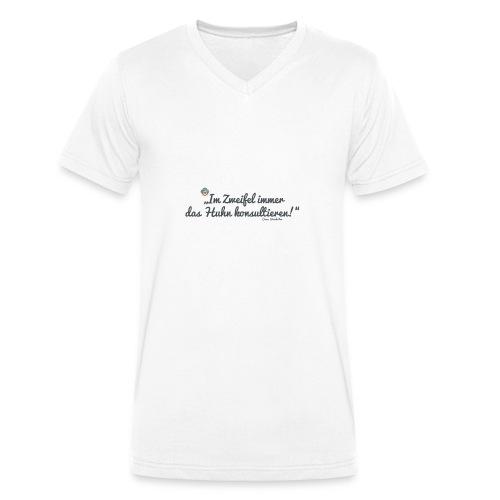 Das Huhn konsultieren - Männer Bio-T-Shirt mit V-Ausschnitt von Stanley & Stella