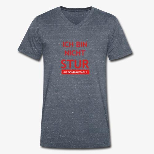 Ich bin nicht Stur - Männer Bio-T-Shirt mit V-Ausschnitt von Stanley & Stella