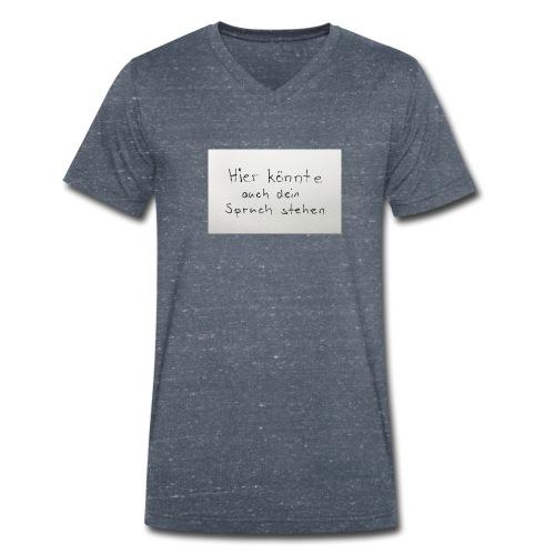 Dein Spruch - Männer Bio-T-Shirt mit V-Ausschnitt von Stanley & Stella