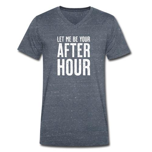 Let me be your afterhour - Männer Bio-T-Shirt mit V-Ausschnitt von Stanley & Stella