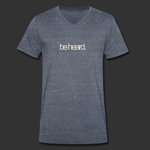 be heard - Mannen bio T-shirt met V-hals van Stanley & Stella