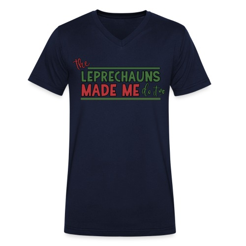 The Leprechauns made me do it - St. Patrick Kobold - Men's Organic V-Neck T-Shirt by Stanley & Stella
