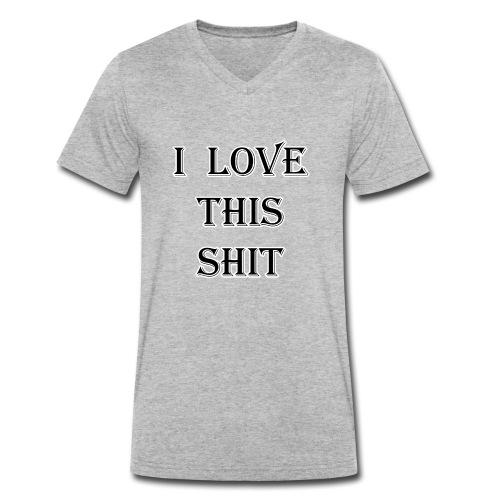 I Love this Shit - Camiseta ecológica hombre con cuello de pico de Stanley & Stella