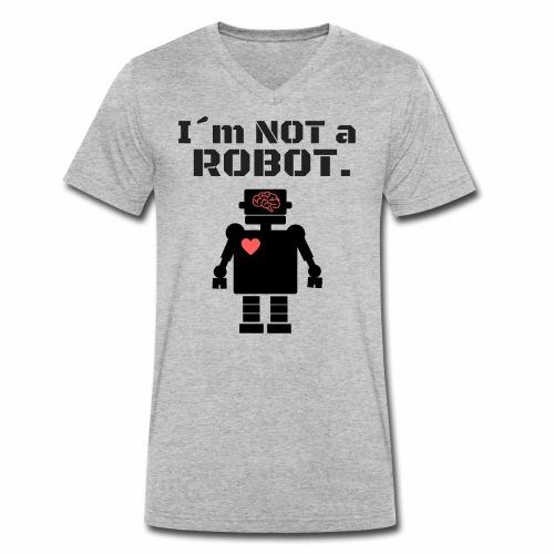 I'm not a robot - Camiseta ecológica hombre con cuello de pico de Stanley & Stella