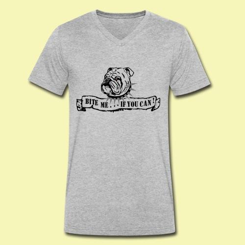 Bulldog - bite me if u can! - Männer Bio-T-Shirt mit V-Ausschnitt von Stanley & Stella