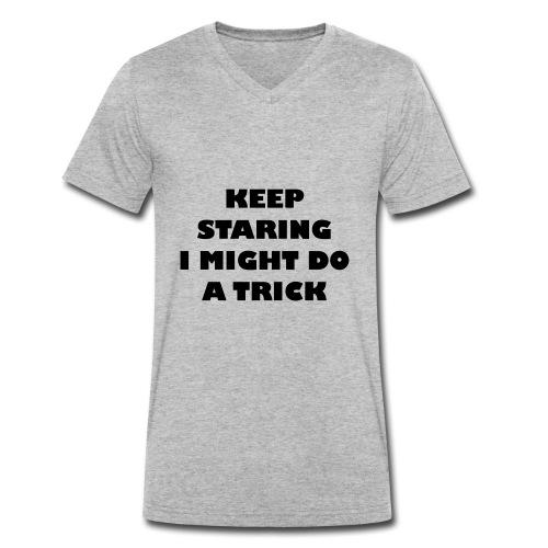 Keep staring i might do a trick2 - Mannen bio T-shirt met V-hals van Stanley & Stella
