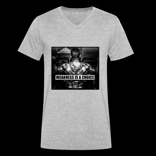Weakness Is A Choice Standard - Männer Bio-T-Shirt mit V-Ausschnitt von Stanley & Stella