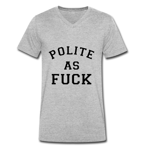 POLITE_AS_FUCK - Men's Organic V-Neck T-Shirt by Stanley & Stella