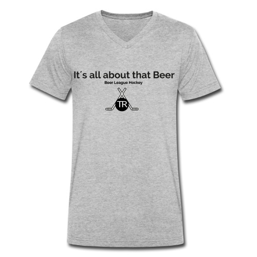 Its all about that beer - Männer Bio-T-Shirt mit V-Ausschnitt von Stanley & Stella