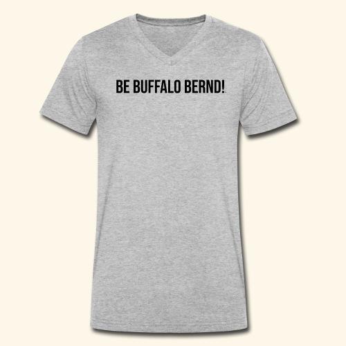 Be Buffalo Bernd! - Männer Bio-T-Shirt mit V-Ausschnitt von Stanley & Stella