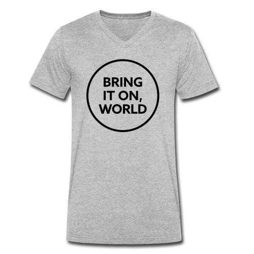 Bring it on world | Black - Men's Organic V-Neck T-Shirt by Stanley & Stella