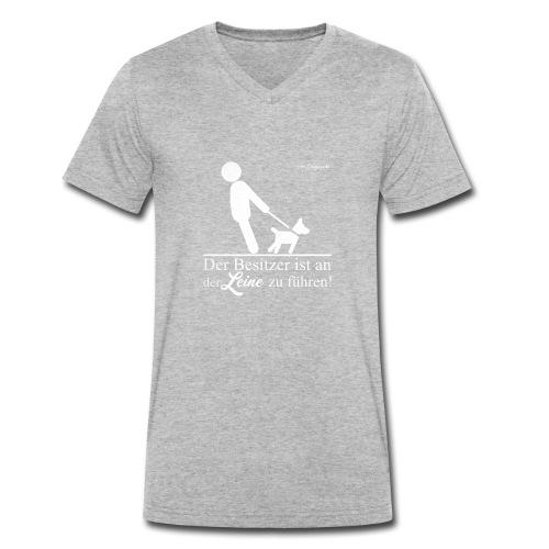 Der Besitzer ist an der Leine zu führen - Männer Bio-T-Shirt mit V-Ausschnitt von Stanley & Stella