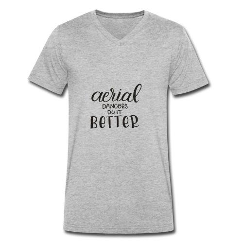 Aerial Dancer's do it Better - Camiseta ecológica hombre con cuello de pico de Stanley & Stella