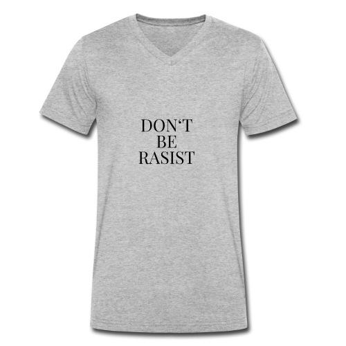 Don't be rasist - Männer Bio-T-Shirt mit V-Ausschnitt von Stanley & Stella