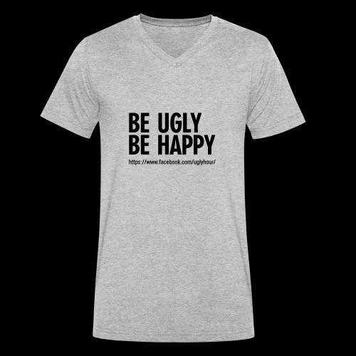 BE UGLY BE HAPPY - Männer Bio-T-Shirt mit V-Ausschnitt von Stanley & Stella