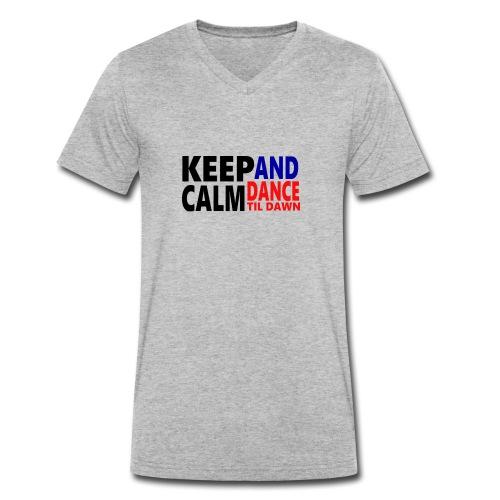Keep Calm and Dance Til Dawn - Men's Organic V-Neck T-Shirt by Stanley & Stella