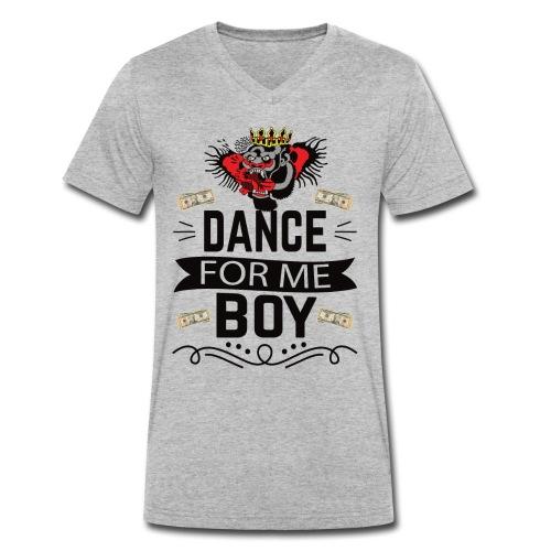 Dance for me boy - Men's Organic V-Neck T-Shirt by Stanley & Stella