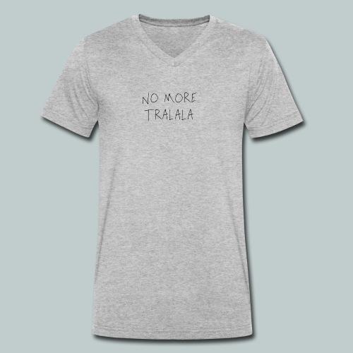 No More Tra La La - Ekologisk T-shirt med V-ringning herr från Stanley & Stella