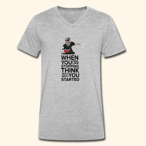When you feel like stopping,THINK what you started - Männer Bio-T-Shirt mit V-Ausschnitt von Stanley & Stella