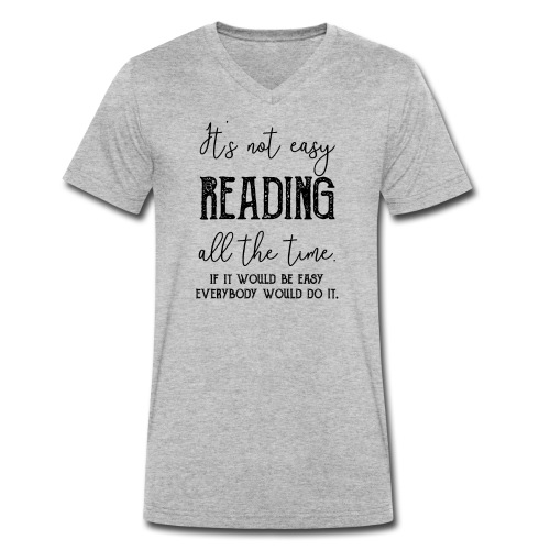 0152 It's not always easy to read. - Men's Organic V-Neck T-Shirt by Stanley & Stella