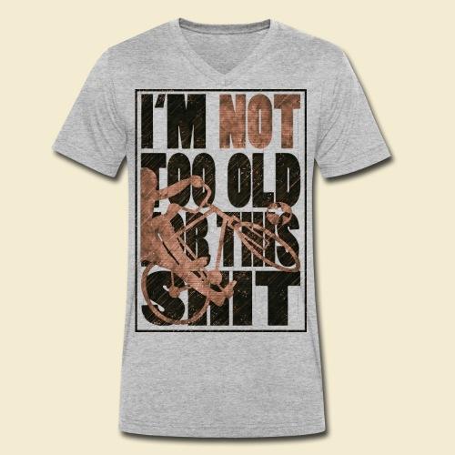 Radball | I'm not too old for this shit - Männer Bio-T-Shirt mit V-Ausschnitt von Stanley & Stella