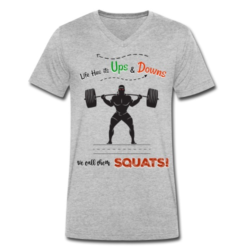 Do You Even Squat? - Men's Organic V-Neck T-Shirt by Stanley & Stella