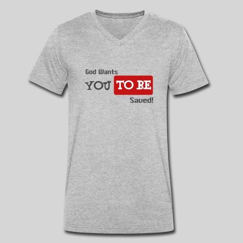 God wants you to be saved Johannes 3,16 - Männer Bio-T-Shirt mit V-Ausschnitt von Stanley & Stella
