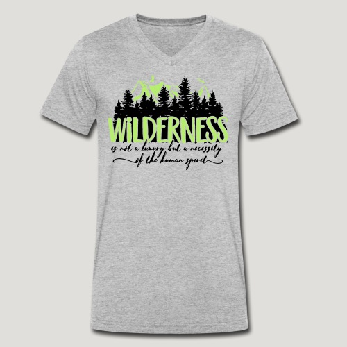 Wilderness is not a luxury but necessity of spirit - Männer Bio-T-Shirt mit V-Ausschnitt von Stanley & Stella