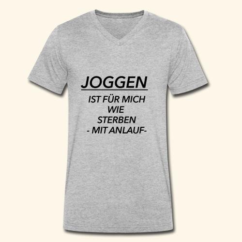 Joggen ist für mich wie Sterben mit Anlauf - Männer Bio-T-Shirt mit V-Ausschnitt von Stanley & Stella