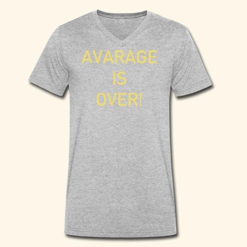 avarage is over - Ekologisk T-shirt med V-ringning herr från Stanley & Stella