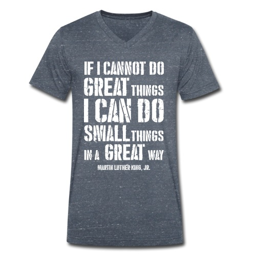 i can do small things in a great way - Men's Organic V-Neck T-Shirt by Stanley & Stella