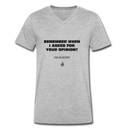 Remmber I asked for your opinion - Männer Bio-T-Shirt mit V-Ausschnitt von Stanley & Stella