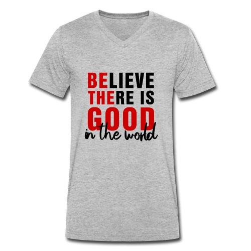 Believe there is good N - T-shirt ecologica da uomo con scollo a V di Stanley & Stella