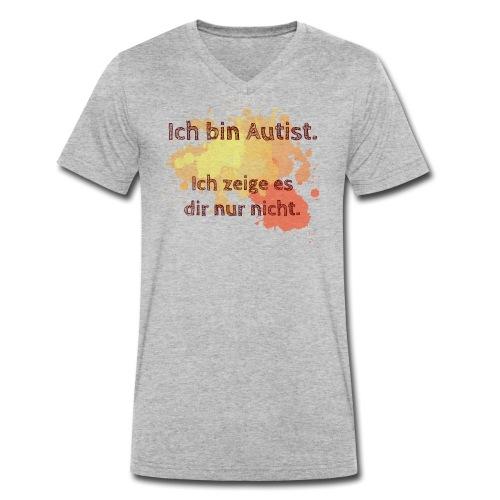 Ich bin Autist, zeige es aber nicht - Männer Bio-T-Shirt mit V-Ausschnitt von Stanley & Stella