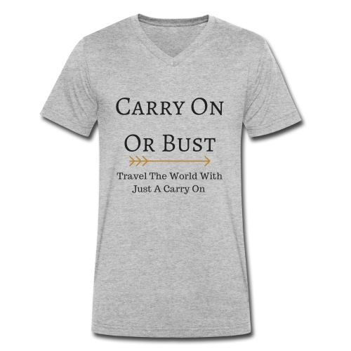 Carry On Or Bust - Men's Organic V-Neck T-Shirt by Stanley & Stella