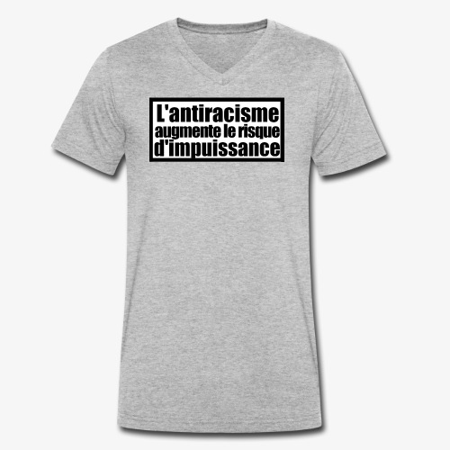 L'ANTIRACISME AUGMENT LE RISQUE D'IMPUISSANCE - T-shirt bio col V Stanley & Stella Homme