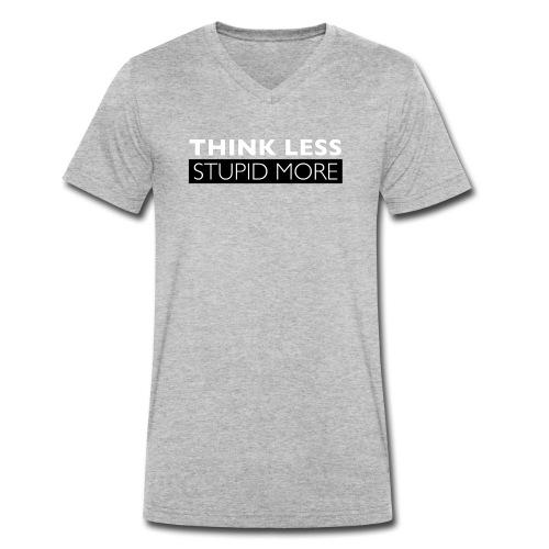 Think Less Stupid More - Ekologisk T-shirt med V-ringning herr från Stanley & Stella