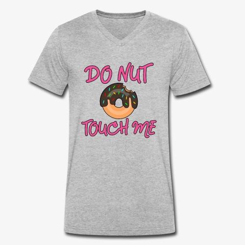 Donut touch me - Männer Bio-T-Shirt mit V-Ausschnitt von Stanley & Stella