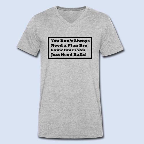 You dont always need a - Männer Bio-T-Shirt mit V-Ausschnitt von Stanley & Stella