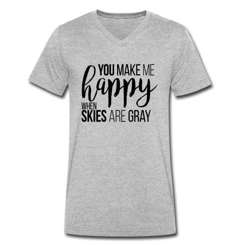 You make me happy when skies are gray - Männer Bio-T-Shirt mit V-Ausschnitt von Stanley & Stella