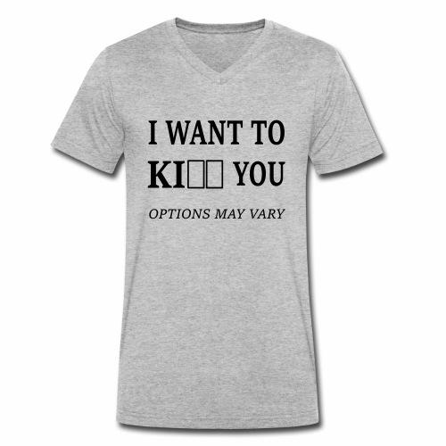 I want too ki.. you - Männer Bio-T-Shirt mit V-Ausschnitt von Stanley & Stella
