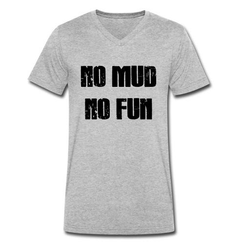 No Mud No Fun - Männer Bio-T-Shirt mit V-Ausschnitt von Stanley & Stella