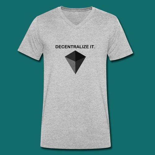 Decentralize it. - Hoodie - Men's Organic V-Neck T-Shirt by Stanley & Stella