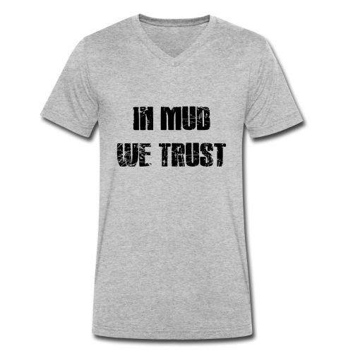In Mud we Trust - Männer Bio-T-Shirt mit V-Ausschnitt von Stanley & Stella