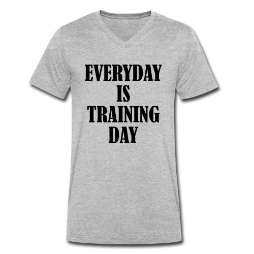 Everyday is Training Day, Fitness, Crossfit, Gym - Männer Bio-T-Shirt mit V-Ausschnitt von Stanley & Stella