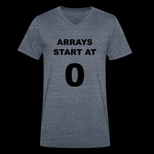Arrays start at 0 - Men's Organic V-Neck T-Shirt by Stanley & Stella