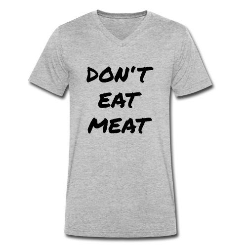 Dont Eat Meat - Männer Bio-T-Shirt mit V-Ausschnitt von Stanley & Stella