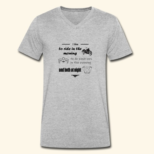 like to ride moto,do sport and make love - Men's Organic V-Neck T-Shirt by Stanley & Stella